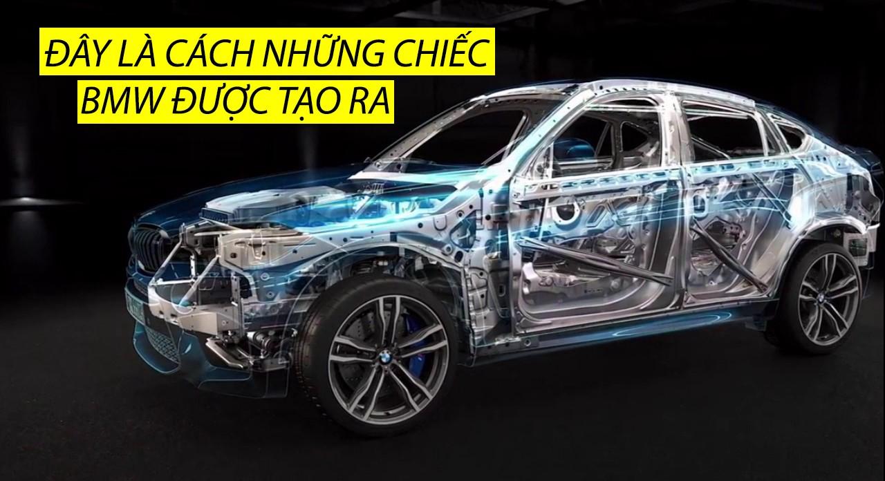 Quy trình sản xuất tạo ra 1 chiếc BMW như thế nào?