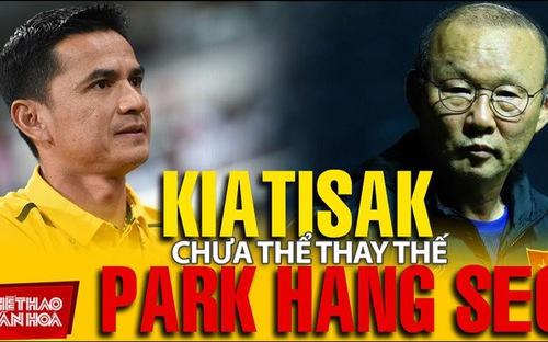 Kiatisak không phải là người kế nhiệm ông Park ở ĐTVN